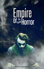 Empire of Horror 𖤍|| تحت التعديل  by the_black_night12