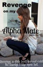 Revenge on My Alpha Mate by animal_lover025