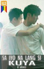 Sa Iyo Na Lang Si Kuya by hoizned