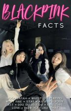 BLACKPINK FACTS by do_ordie