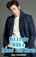 Got A Baby With School Heartthrob by sha_sha0808
