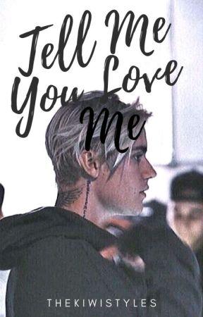 Tell Me You Love Me 《Bieber》✔ by bieberfever206