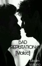 Bad Reputation [Malec] by miriamv01