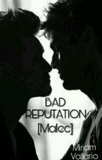 Bad Reputation [Malec] by miriamv01