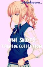 One Shots Tagalog Collection by atemotogurl