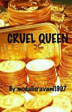 CRUEL QUEEN by modalisravani1997