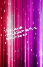 Tips om de middelbare school te overleven by -_-Serra-_-
