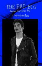 THE BAD BOY by nasywasdza