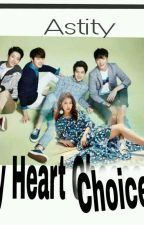 My Heart Choice by Astity