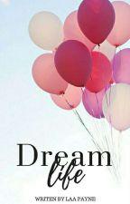 Dream Life || Liam Payne || BOOK ONE ✔ *A editar* by LaaPayne