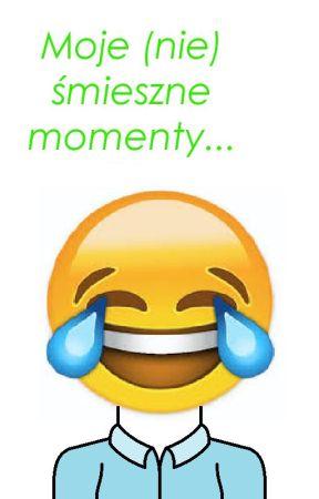 Moje (nie) śmieszne momenty... by Cloudy_Dash