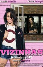Vizinhas (Camren G!P) by mariicc03