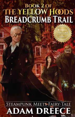 Breadcrumb Trail (The Yellow Hoods #2) by AdamDreece
