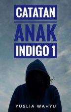 Catatan Anak Indigo by Wahyu_ning