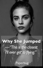 Why She Jumped {COMPLETE} by anonymous1author14