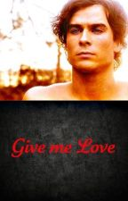 Give Me Love by Vampobsession1