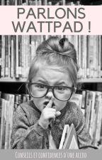 PARLONS WATTPAD ! (Conseils et Confidences d'une Accro) by laurene_rsd