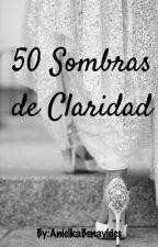 50 Sombras de Claridad by AnielkaBenavides