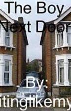 The Boy Next Door by WritingLikeMyJob