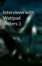 Interviews with Wattpad writers :) by TheEbonyStarr