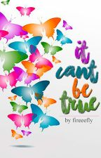 It Can't Be True || Camren by fireeefly