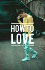 How To Love | Daniel Seavey AU by sweetdr3am
