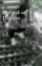Diario di un Disastro by LudovicaPiattelli