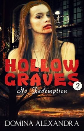 Hollow Graves 2 ~ No Redemption (Lesbian story) by DominaAlexandra