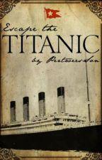 Escape the Titanic by PertweesSon