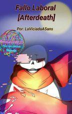 Fallo Laboral [Afterdeath]  by LaViciadaASans