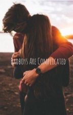 Badboys are complicated  by Smills04