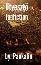 Útvesztő-FANFICTION  by Pankalin