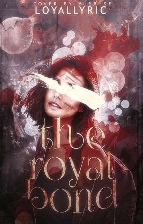 The Royal Bond by loyallyric