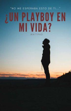 ¿Un playboy en mi vida? by Maiaahada2011