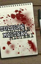TULISAN MISTERI [SLOW UPDATE] by Hidayah9711