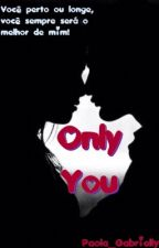 Only You by Paola_Gabrielly