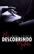Me Descobrindo Mulher (Degustação)  by Manu-Torres