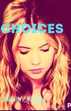 Choices by Muahh_Kisses
