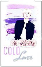 Cold Lover| m.yg x Leser by Armysalwaysgot07