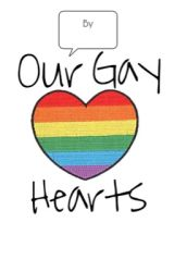 Our Gay Hearts by WriterandReader13