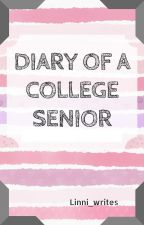 Diary of a College Senior by hanni_ducille