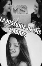 La historia de mis madres (Barbica) by CamrenandBarbica