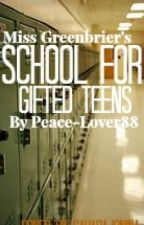 Miss Greenbrier's school for gifted teens by Peace-lover88