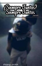 ¿Siempre Juntos?, Siempre Juntos [JOERICK] Terminada by Shipper_Joerick