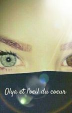 Olya et l'oeil du coeur by Laconcierge