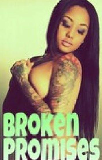 Broken Promises|Sequel to Promise Me (August Alsina)