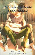 Un viaje excitante e inolvidable by mikayuufujoshi