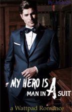 My Hero is a Man in a Suit by riziris29