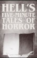Hell's Five Minute Tales of Horror - Book One by DarkHell616