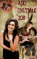 AŞKI UNUTMAK ZOR by Yazar90_